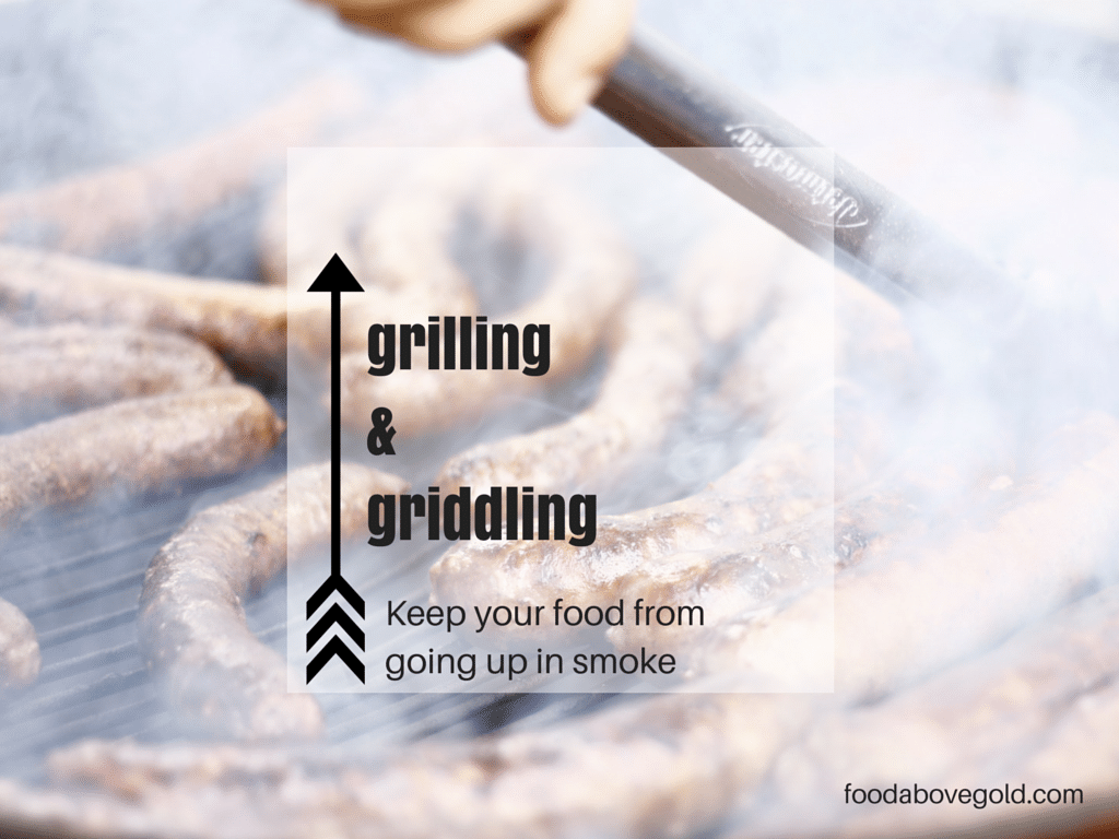Title image about grilling & griddling: keep your food from going up in smoke