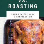 """A roasted turkey on a roasting pan. Title saying """"baking vs. roasting"""" is above it on a green background."""