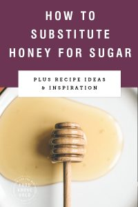 """Purple background with text """"how to substitute honey for sugar"""" above photo of spilled honey"""