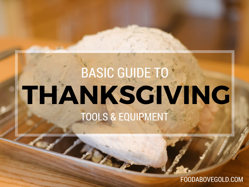 Let me help you navigate your drawers, cabinets, and kitchen stores to find out what basic thanksgiving tools and equipment you need - and what you don't!