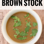 Get these 8 tips for how to make a brown stock and try this recipe for a deliciously rich and flavorful brown stock. You'll never want store-bought again!