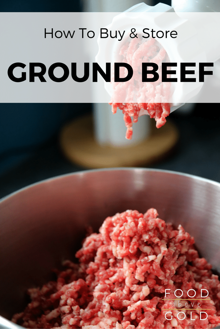How To Buy And Store Ground Beef Food Above Gold