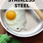 Learn the method and tips for how to cook fried and scrambled eggs in stainless steel cookware. Say goodbye to sticking, burnt-on eggs. Hello deliciousness!