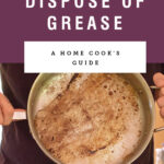 """Purple block saying """"how to to dispose of grease"""" with picture of pan pouring grease into bag."""