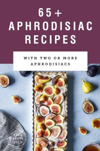 "picture of a fig tart under title text ""65+ natural aphrodisiac recipes:"