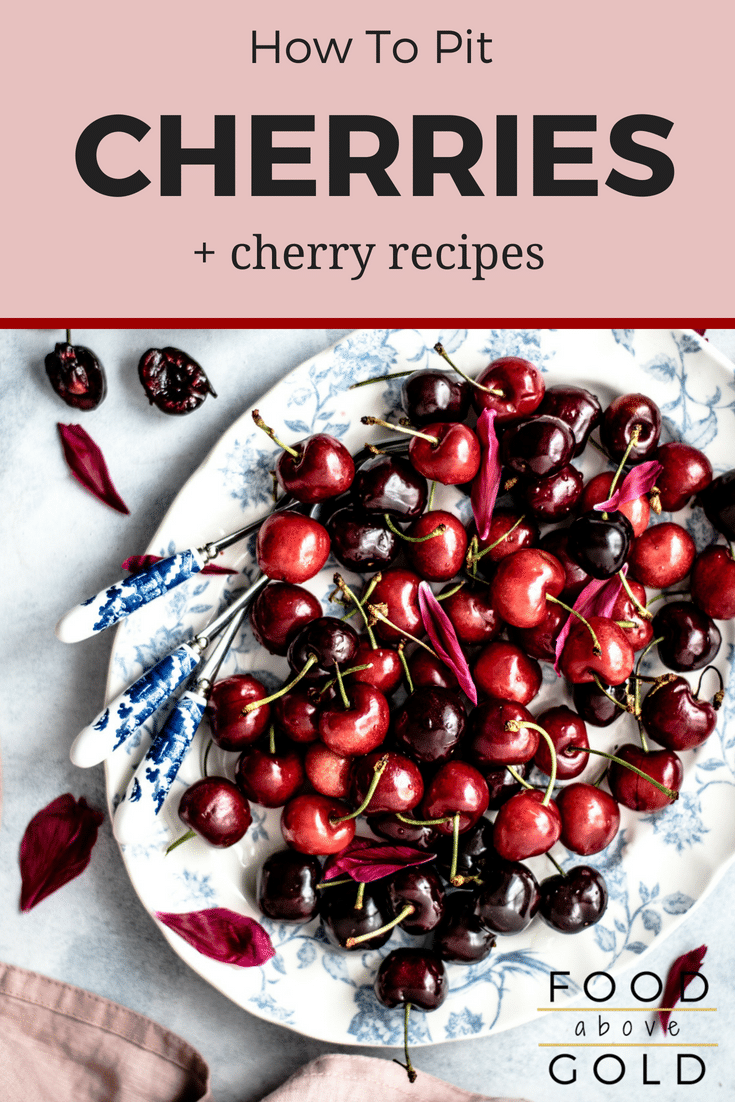 """tray of cherries with title of """"How to Pit Cherries + Cherry Recipes"""""""
