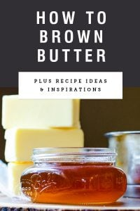 "Title text ""How to brown butter plus recipe ideas and inspirations"" over photo of a mason jar of brown butter"
