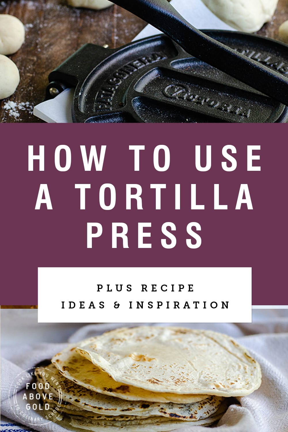 """Title Text saying """"how to use a tortilla press"""" with a picture of tortillas and a cast iron tortilla press"""