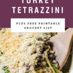 A wooden spoon scraping casserole out of a dish with title text above it that it is turkey tetrazzini.