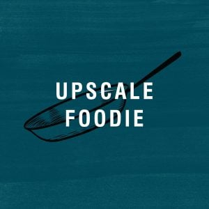 Upscale Foodie Recipes