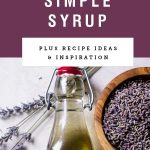 """A glass jar of lavender simple syrup next to dried lavender. Purple block has text saying """"Lavender simple syrup."""""""