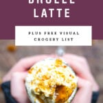 "Hands holding a caramel brulee latee with text ""caramel brulee latte""."